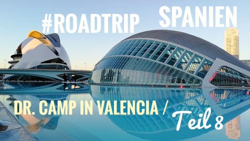 Spanien mit dem Wohnmobil Video Valencia Teil 8